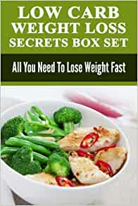 Low Carb: Low Carb Weight Loss Secrets Box Set: All You ...