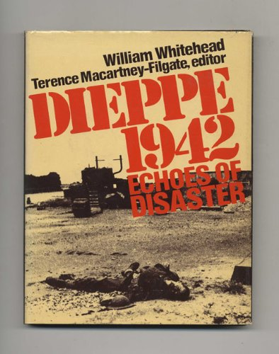 Dieppe 1942: Echoes of disaster
