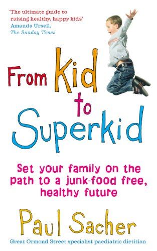 From Kid to Superkid: Set your family on the path to a junk-food free, healthy future (Foods Not To Eat On Candida Diet)