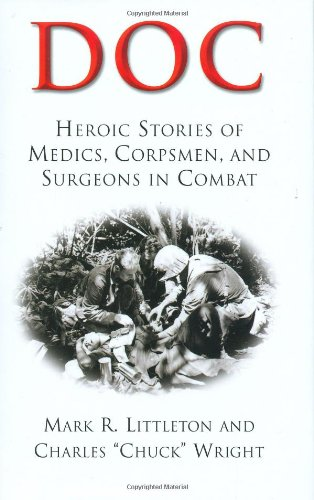 Doc: Heroic Stories of Medics,Corpsmen,and Surgeons in Combat, by Mark R. Littleton