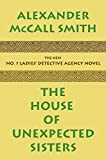 Image of The House of Unexpected Sisters: No. 1 Ladies' Detective Agency (18) (No. 1 Ladies' Detective Agency Series)