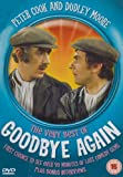 Peter Cook and Dudley Moore - The Very Best of Goodbye Again [UK Import]