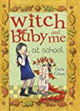 Witch Baby and Me At School by Debi Gliori (1-Jan-2009) Paperback