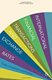 International Financial Transactions and Exchange Rates : Trade, Investment, and Parities, Kallianiotis, John N., 1137358157