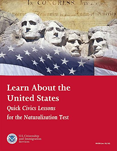 Learn About the United States: Quick Civics Lessons for the Naturalization Test (February 2016)