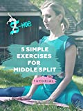 5 simple exercises for middle split - tutorial!