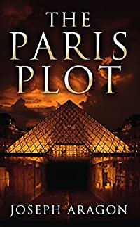 The Paris Plot by Joseph Aragon ebook deal