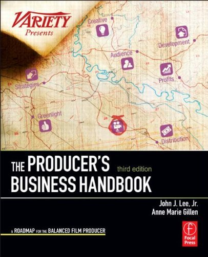 Read Online The Producer's Business Handbook, Third Edition: The Roadmap for the Balanced Film Producer pdf
