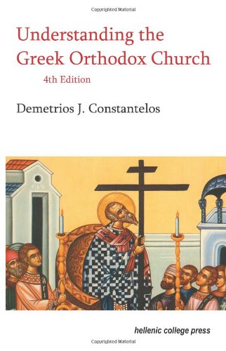 Greek Orthodox Church - Understanding the Greek Orthodox Church, 4th Edition