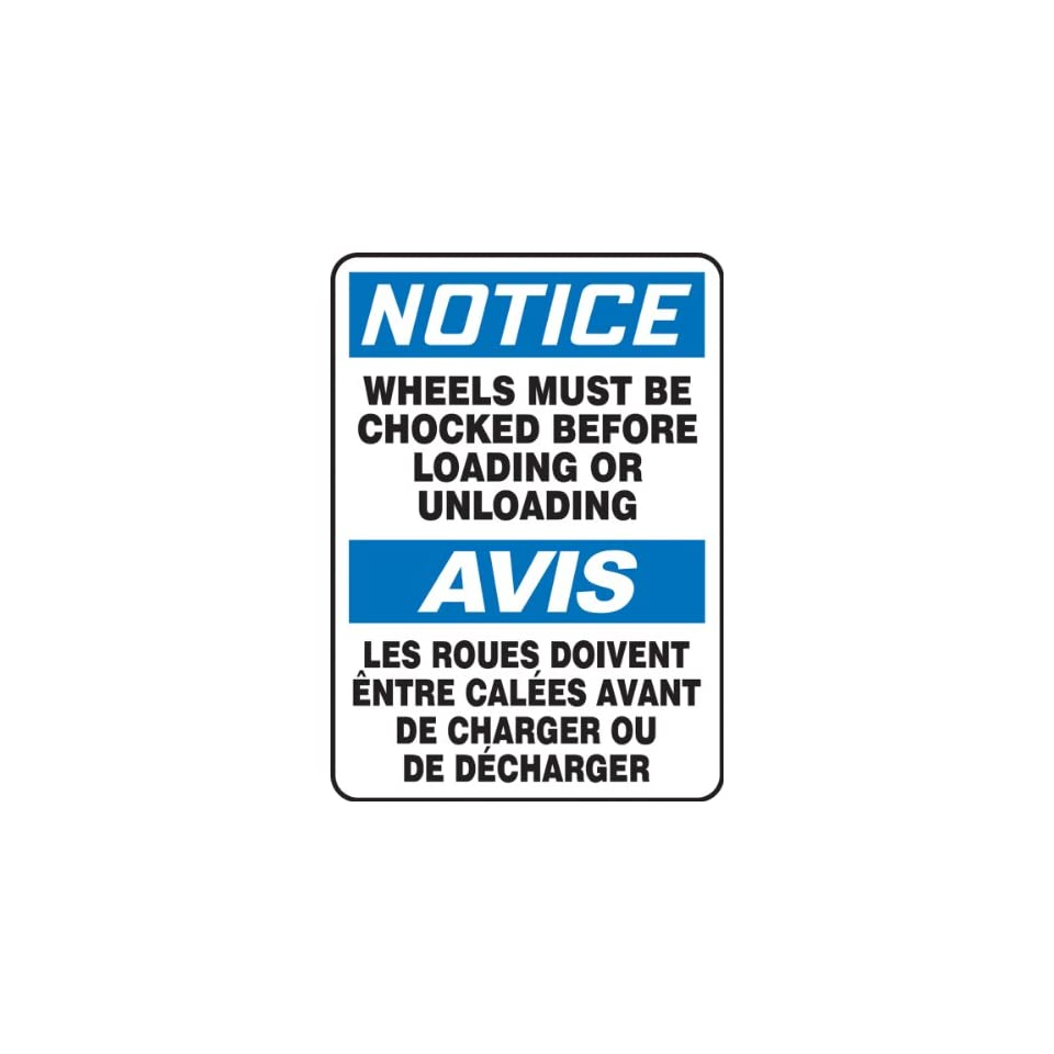 Accuform Signs FBMVHR842VS Adhesive Vinyl French Bilingual Sign, Legend NOTICE WHEELS MUST BE CHOCKED BEFORE LOADING OR UNLOADING/AVIS LES ROUES DOIVENT ENTRE CALEES AVANT DE CHARGER OU DE DECHARGER, 14 Length x 10 Width x 0.004 Thickness, Blue/Black