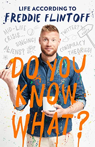 Do You Know What?: Life According to Freddie Flintoff