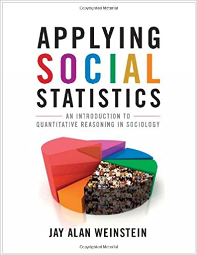 Applying Social Statistics: An Introduction to Quantitative Reasoning in Sociology
