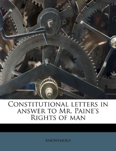 Read Online Constitutional letters in answer to Mr. Paine's Rights of man ebook