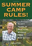 Summer Camp Rules! Thirty Years of Practical Wisdom from Bob Ditter, Bob Ditter, 1606791656