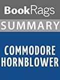 Summary & Study Guide Commodore Hornblower by C. S. Forester