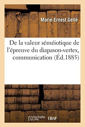 Price comparison product image de la Valeur Séméiotique de l'Épreuve Du Diapason-Vertex,  Communication (French Edition)