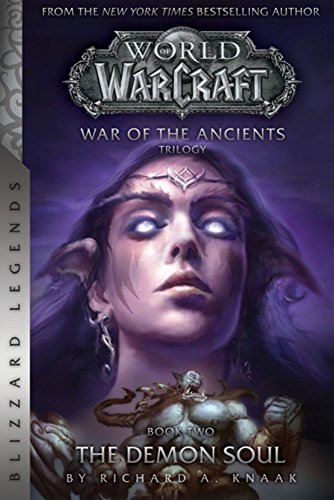 WarCraft-War-of-The-Ancients-Book-Two-The-Demon-Soul-Warcraft-Blizzard-Legends