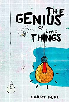 The Genius of Little Things by [Buhl, Larry]