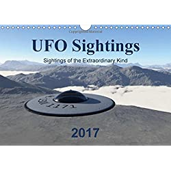 UFO Sightings - Sightings of the Extraordinary Kind 2017: Sightings of the Extraordinary Kind - 12 Photorealistic Images of UFOs (Calvendo Science)