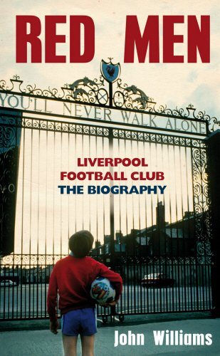 Download Red Men: Liverpool Football Club: The Biography ebook