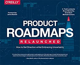Product roadmaps relaunched how to set direction while embracing product roadmaps relaunched how to set direction while embracing uncertainty por lombardo c fandeluxe Gallery