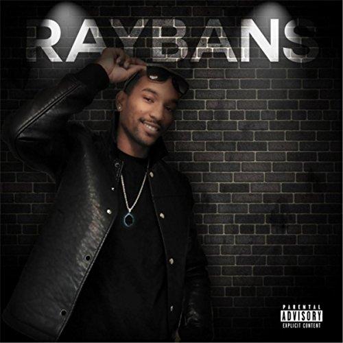 Raybans [Explicit] - J Ban Ray