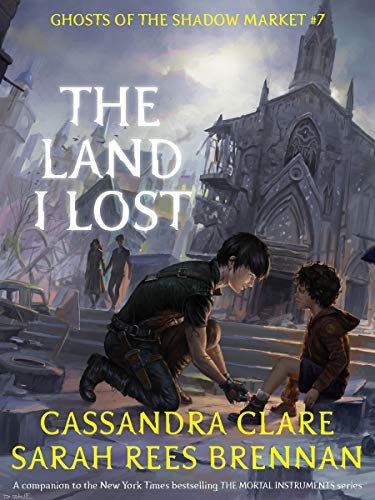The Land I Lost (Ghosts of the Shadow Market Book 7)