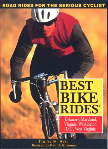 Best Bike Rides Delaware Maryland, Virginia, Washington, D.C. and West Virginia (Best Bike Rides Series)