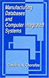 Manufacturing Databases and Computer Integrated Systems, Chorafas, Dimitris N., 0849386896