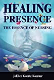 healing presence the essence of nursing