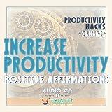 Productivity Hacks Series: Increase Productivity Positive Affirmations audio CD