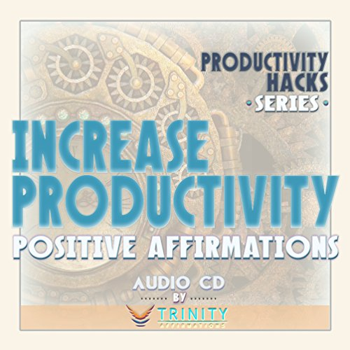 Productivity Hacks Series: Increase Productivity Positive Affirmations audio CD by TrinityAffirmations