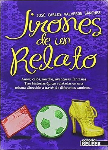 Jirones de un relato: José Carlos Valverde Sanchez: 9788494170102: Amazon.com: Books