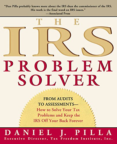 The IRS Problem Solver: From Audits to Assessments--How to Solve Your Tax Problems and Keep the IRS Off Your Back Forever cover