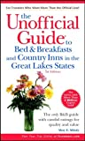 The Unofficial Guide to Bed and Breakfasts and Country Inns in the Great Lakes States, Menasha Ridge Press Staff, 0764565001
