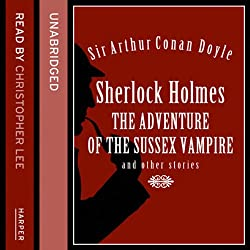 The Adventure of the Sussex Vampire and Other Stories