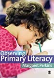 Observing Primary Literacy, Perkins, Margaret, 0857021591