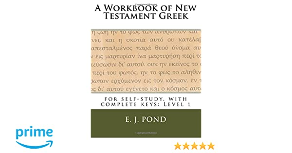 A Workbook of New Testament Greek (Self-study guides to New ...