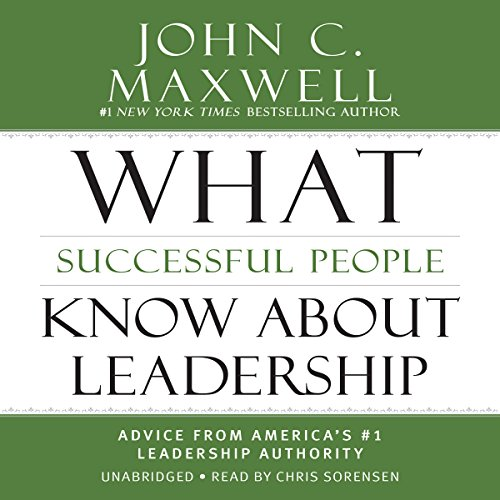 What Successful People Know About Leadership: Advice from America's 1 Leadership Authority Audiobook [Free Download by Trial] thumbnail