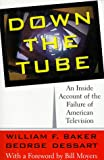 Down the Tube, William F. Baker and George Dessart, 0465007228