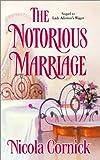 The Notorious Marriage, Nicola Cornick, 0373292597