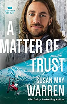 A Matter of Trust (Montana Rescue Book #3) by [Warren, Susan May]