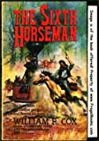 The Sixth Horseman, William R. Cox, 0449132633