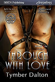 Through With Love [Suncoast Society] (Siren Publishing Sensations) (English Edition) por [Dalton, Tymber]