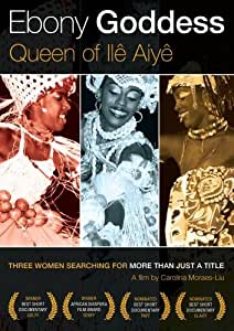 Ebony Goddess: Queen of Ilê Aiyê