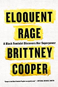 Eloquent Rage: A Black Feminist Discovers Her Superpower by St. Martin's Press