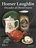 Homer Laughlin - Decades of Dinnerware, Page, Bob and Frederiksen, Dale, 1889977136
