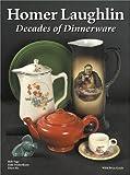 Homer Laughlin - Decades of Dinnerware 9781889977133