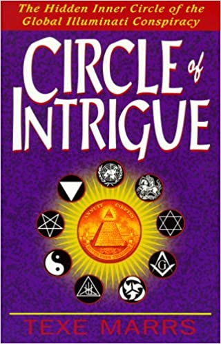 Circle Of Intrigue The Hidden Inner Circle Of The Global Illuminati