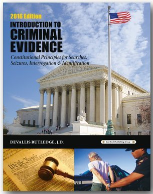 2016 Criminal Evidence Introduction To Constitutional Principles For Searches Seizures Interrogation Identification